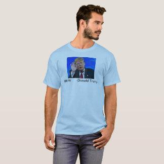 Camisa de la cita de Donald Trump