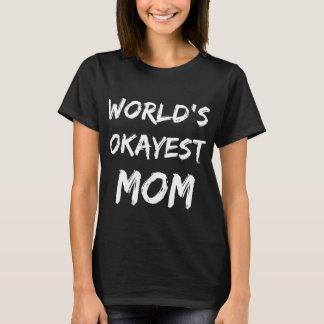 Camisa de la mamá de Okayest del mundo