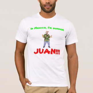 Camiseta ¡103191_01_Lg, en México, soy número, JUAN!!!