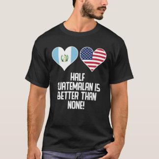 Camiseta A medias guatemalteco es mejor que ninguno