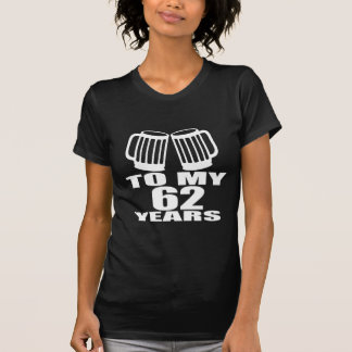 Camiseta A mis 62 años de cumpleaños