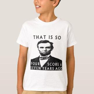 Camiseta Abe Lincoln que es tan cuatro cuentas y siete años