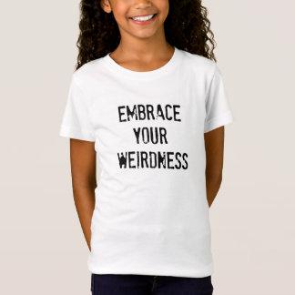 Camiseta Abrace su cita divertida del Weirdness