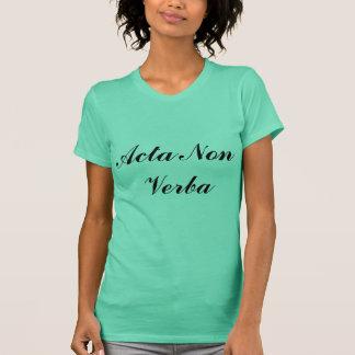 Camiseta Acta no Verba (palabras de las acciones no)