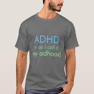 Camiseta ADHD. O como lo llamo, mi Adhood.