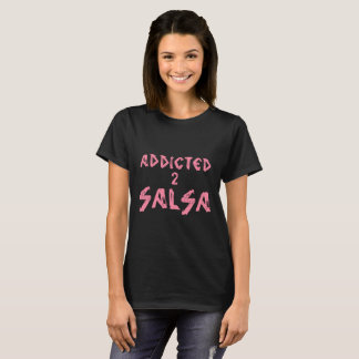 Camiseta ADICTA de la SALSA 2 para cualquier