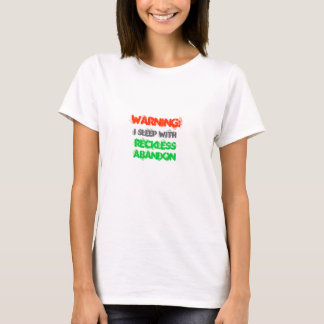 Camiseta ADVERTENCIA: Duermo con abandono imprudente