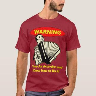 Camiseta Advertencia: ¡Tengo un acordeón y sé utilizarlo!