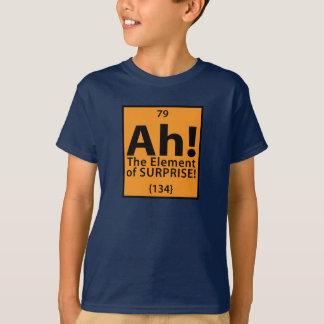 Camiseta ¡Ah! El elemento de la sorpresa