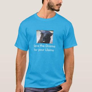 Camiseta Ahorre el drama para su llama