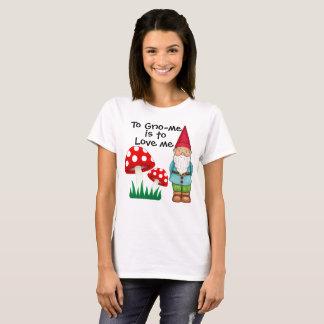 Camiseta ¡Al gnomo es amarme!