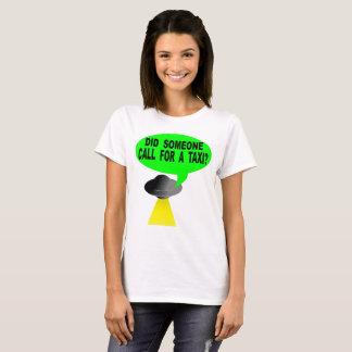 Camiseta ¿Alguien pidió un taxi?