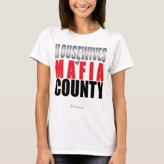 Camiseta Amas de casa del condado de la mafia