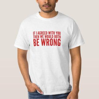 Camiseta Ambos seríamos incorrectos