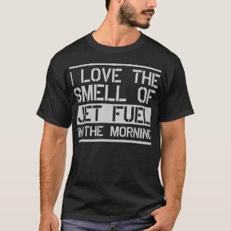 Camiseta amo el olor del combustible de avión por la mañana