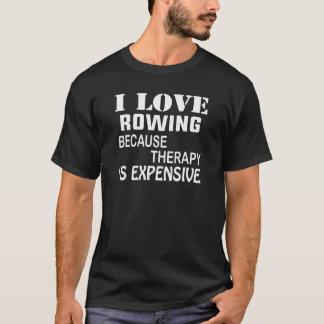 Camiseta Amo el remar porque la terapia es costosa
