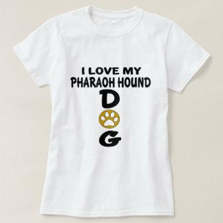 Camiseta Amo mis diseños del perro de caza del Pharaoh