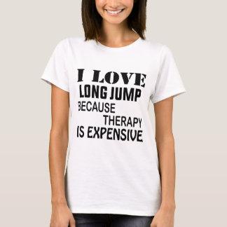 Camiseta Amo salto de longitud porque la terapia es costosa