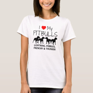 Camiseta Amor del personalizado I mis cuatro Pitbulls