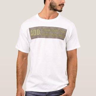 Camiseta AÑADA: Pienso en más cosas que usted lo hace