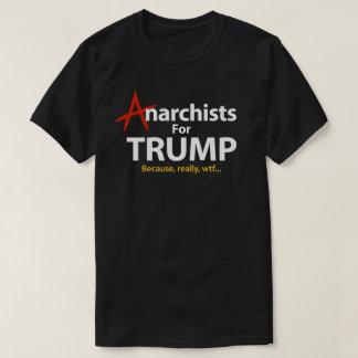 Camiseta Anarquistas para presidente Because WTF de Donald