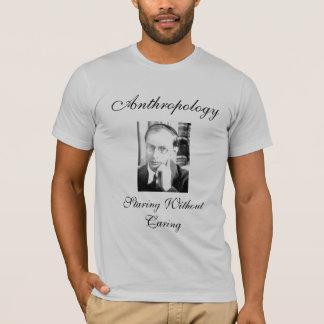 Camiseta Antropología: El mirar fijamente sin cuidar
