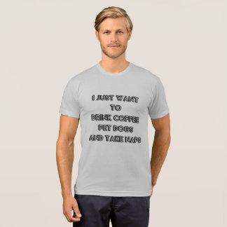 Camiseta Apenas quiero beber el café, perros caseros, tomo