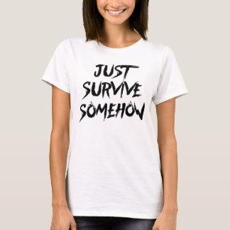 Camiseta Apenas sobreviva de alguna manera