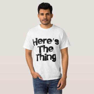 Camiseta Aquí está la cosa