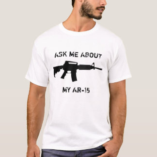 Camiseta AR-15, me preguntan acerca de mi AR-15
