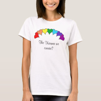 Camiseta ¿arco iris de los corazones, la karma que creamos?