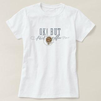 """Camiseta ¡AUTORIZACIÓN! PERO primer café """"dibujo original """""""