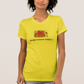 Camiseta ¡Ayudas de la acupuntura!