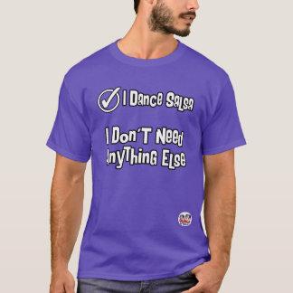 Camiseta Bailo la salsa… No necesito todo lo demás