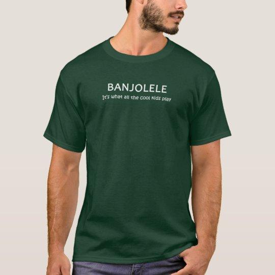 Camiseta Banjolele. Es lo que juegan todos los niños