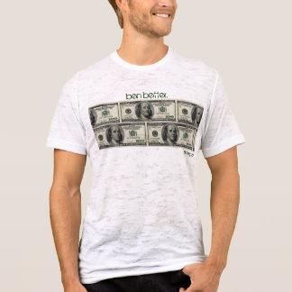 "Camiseta ""ben mejor. ""Camiseta fina del dinero de Benjamin"