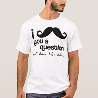 Camiseta bigote i usted una pregunta