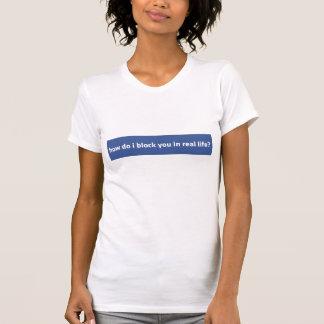 Camiseta Bloque de Facebook usted en vida real