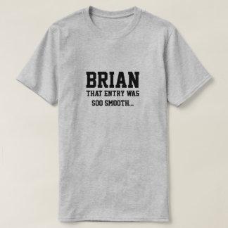 Camiseta Brian que la entrada era soo liso