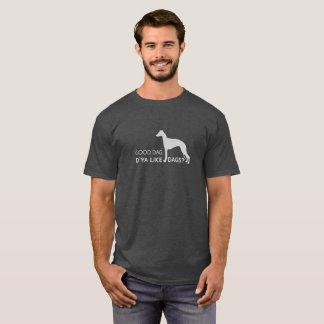 Camiseta ¿Buen Dag, hacen usted tienen gusto de perros?