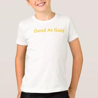 Camiseta bueno como oro