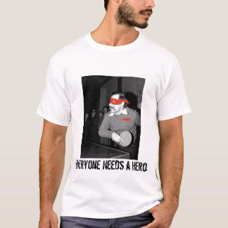 Camiseta Cada uno necesita a un héroe