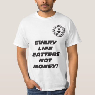 Camiseta Cada vida importa no dinero