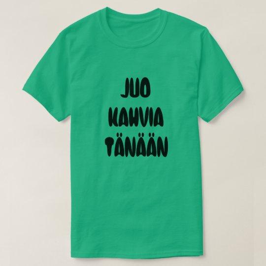Camiseta Café finlandés de la bebida de la palabra hoy