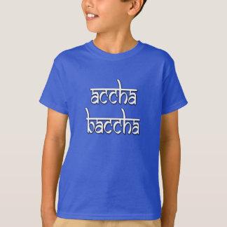 Camiseta ¡Camisa de Accha Baccha (buen niño) Desi!