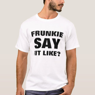 Camiseta ¿Camiseta dórica - Frunkie dice ajuste como?