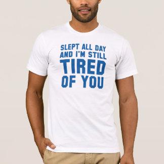 Camiseta Cansado de usted
