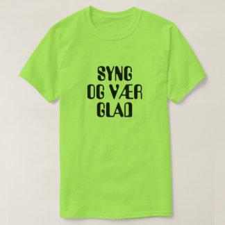 Camiseta cante y sea feliz en verde noruego