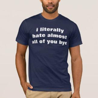 Camiseta casi le odio literalmente adiós