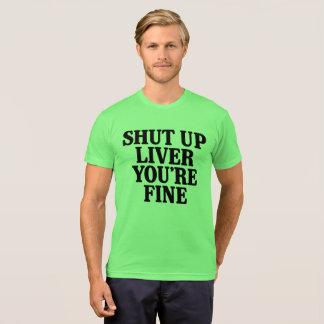 Camiseta Cerrado hígado usted está muy bien